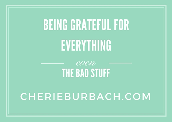 Being Grateful for everything