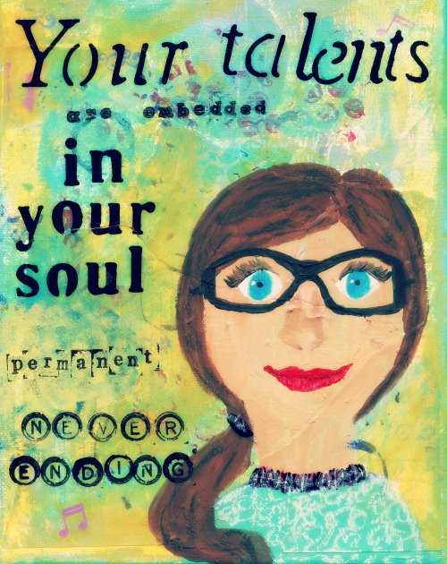 your talents are embedded in your soul
