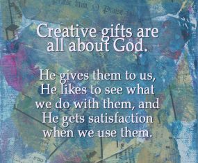 Using Your Creative Gifts