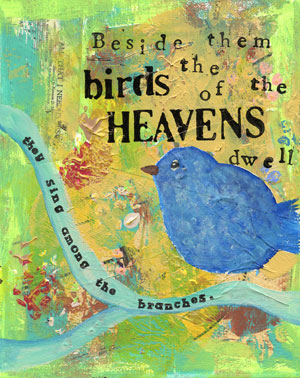 Beside Them the Birds of the Heavens