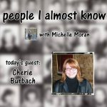 """Hear My Podcast at """"People I Almost Know"""""""