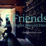5 Friends Older Singles Should Have