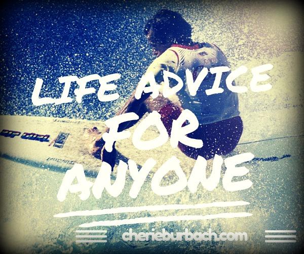 life advice for anyone