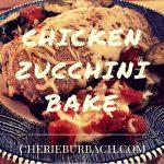 Chicken Zucchini Bake