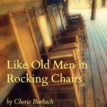 Like Old Men in Rocking Chairs