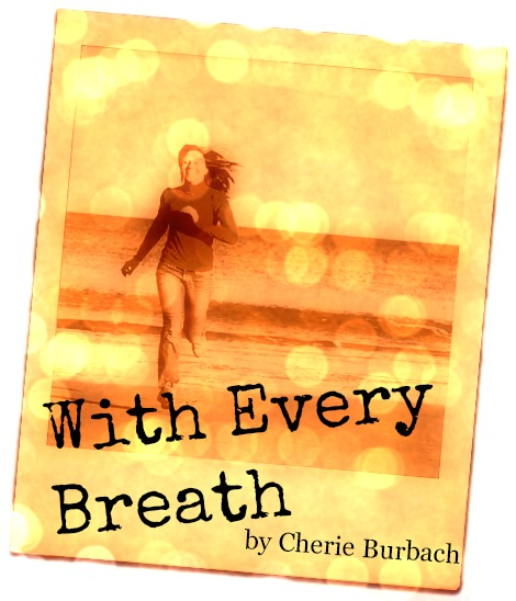 with every breeath