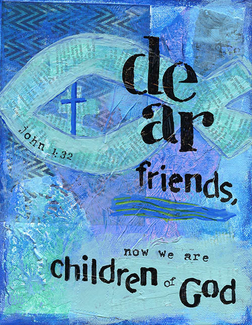 Dear Friends Now We Are Children of God500