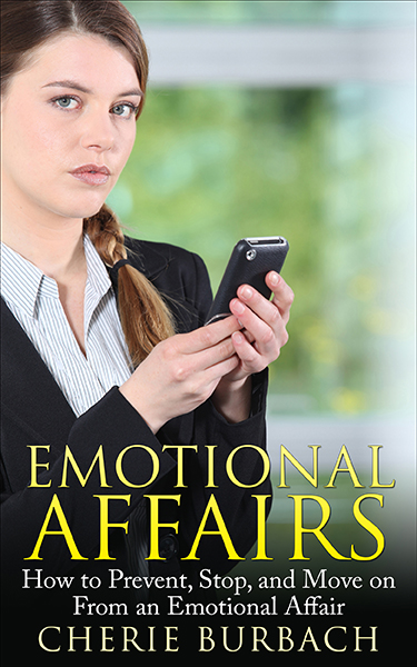 Emotional Affairs: How to Prevent, Stop, and Move on From an Emotional  Affair
