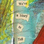 We Have a Story to Tell