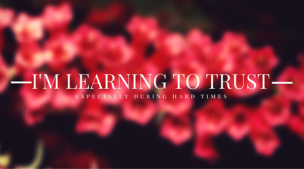 I'm Learning to trust (1)