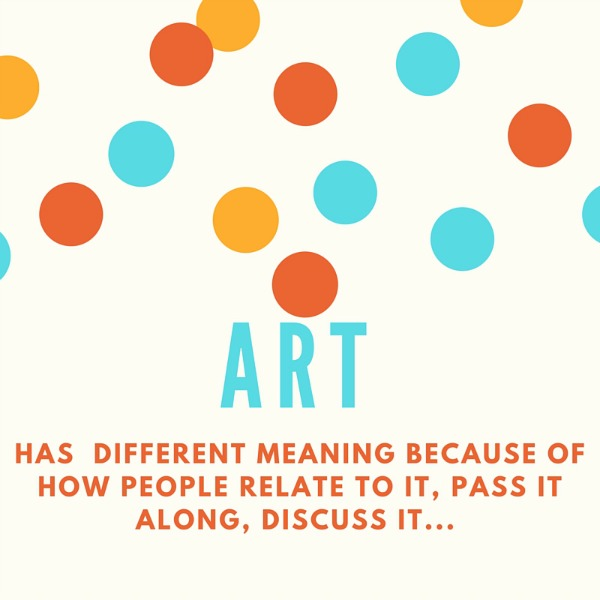 It has a different meaning as an artistic piece because of how readers relate to it, pass it along, discuss it...