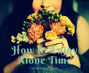How to Enjoy Alone Time