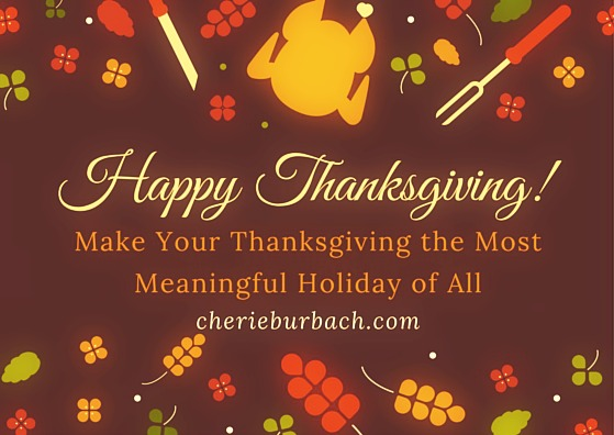 make your thanksgiving meaningful cherie burbach