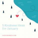 5 Kindness Ideas for January