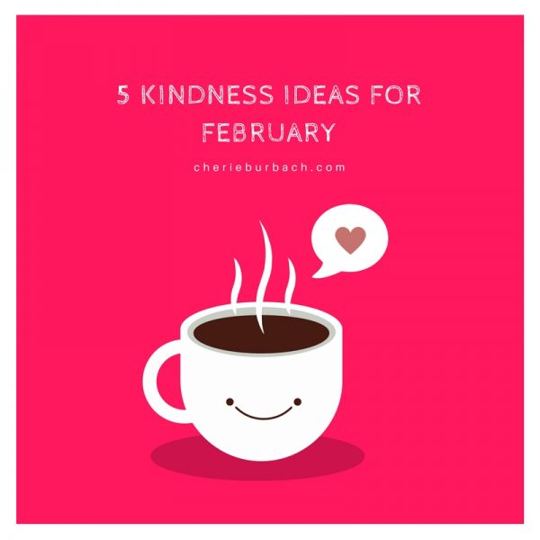 5 Kindness Ideas for February