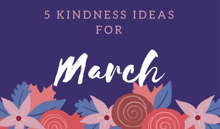 5 Kindness Ideas for March