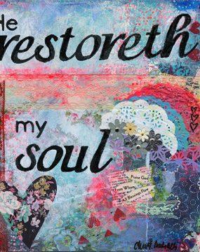 he restoreth my soul by cherie burbach