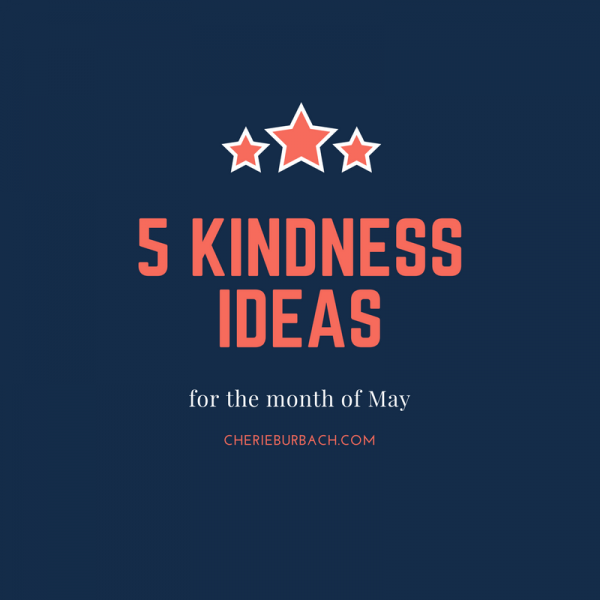 5 Kindness Ideas for May