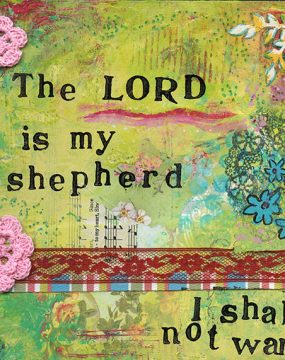 the lord is my shepherd I shall not want by cherie burbach