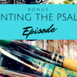Painting the Psalms: Truly My Soul Finds Rest in God