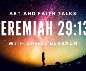 Jeremiah 29:13 – Art and Faith Talks