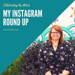 Your Wild and Precious Life – My Instagram Roundup