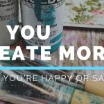 Do You Create More When You're Happy or Sad?
