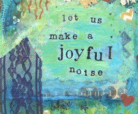 Making a Joyful Noise