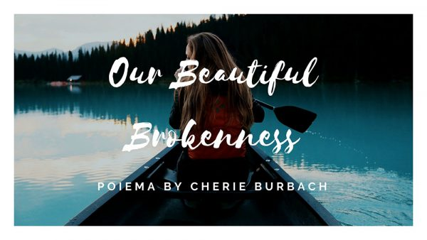 Our Beautiful Brokenness