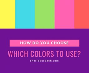 How Do You Choose Which Colors to Use?