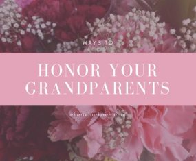 Ways to Honor Your Grandparents