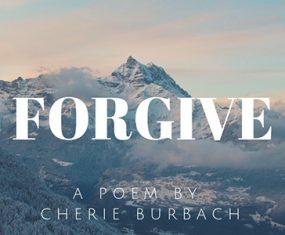 Forgive, My Poem From Poiema