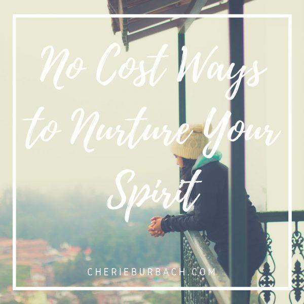 No Cost Ways to Nurture Your Spirit