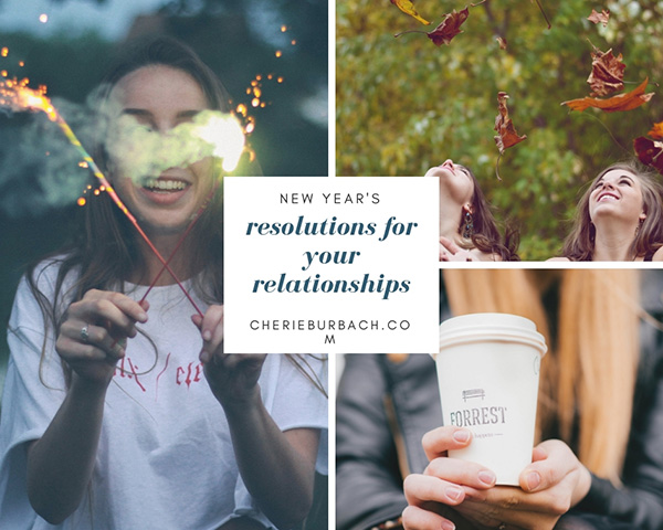 New Year's Resolutions for Your Friendships (and All Your Relationships)