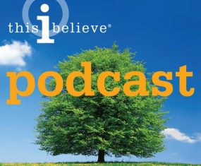 This I Believe Podcast