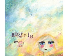 And the Angels, They Guard Us and Keep Us Safe, Because God Makes It So