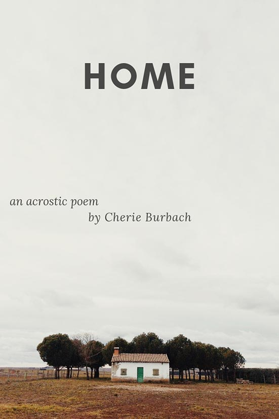 Home, an Acrostic Poem