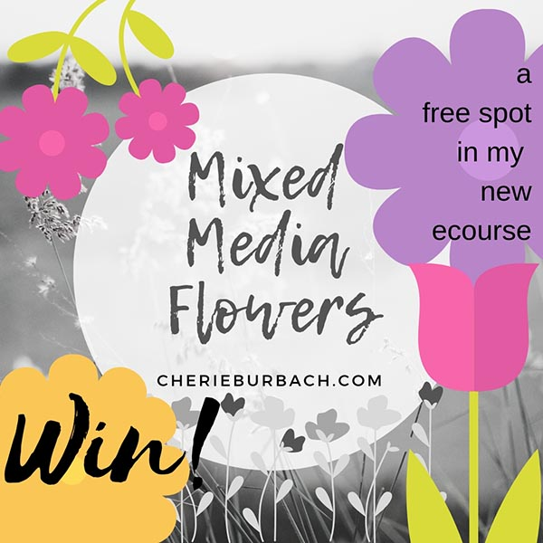 Win a Free Spot In Mixed Media Flowers