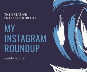 The Creative Entrepreneur Life – My Instagram Roundup