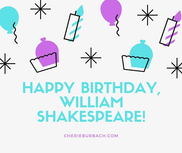 Happy (Belated) Birthday, William Shakespeare