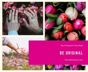 Be Original – My Instagram Roundup