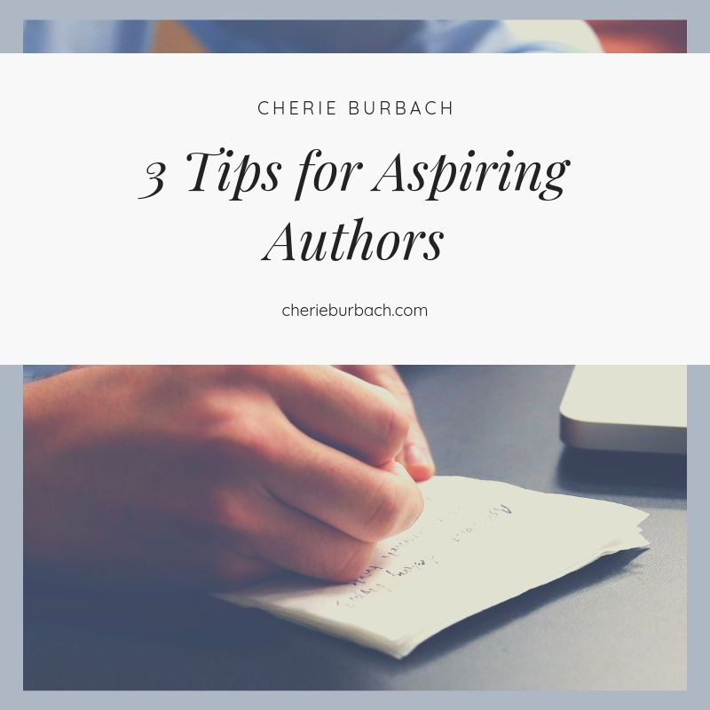 3 Tips for Aspiring Authors