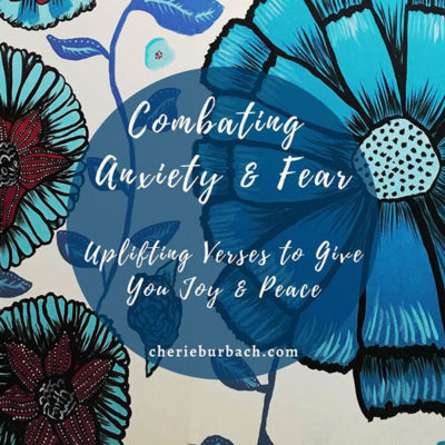 Combating Anxiety & Fear – Uplifting Verses to Give You Joy & Peace Outline