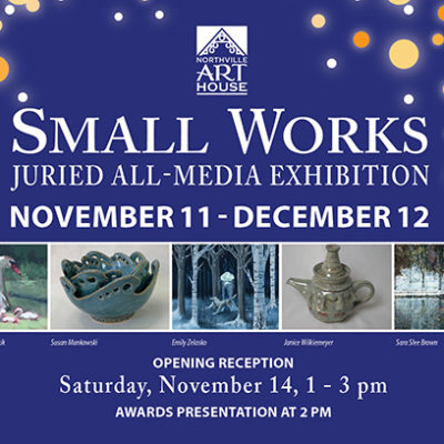 Check Out the Small Works Exhibit at the Northville Art House
